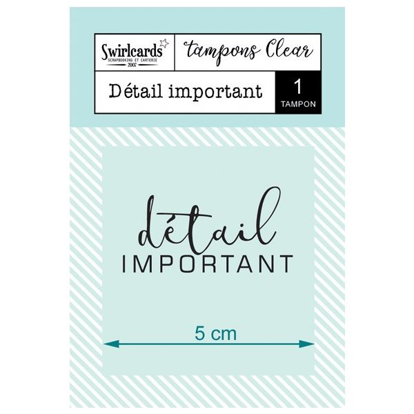 Clear stamp détail important