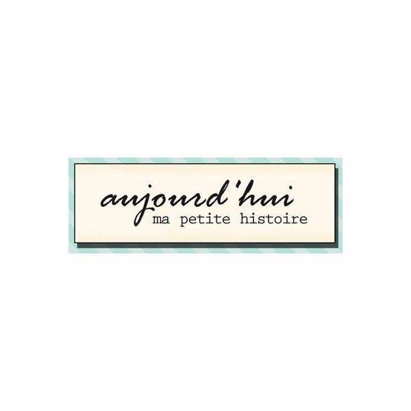 Wood stamp: Aujourd'hui